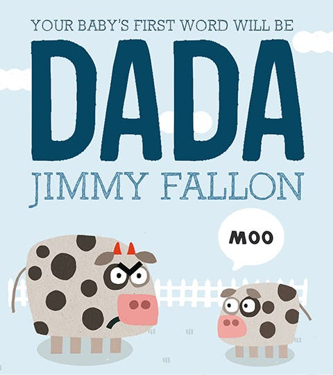 your-babys-first-word-will-be-dada-the-dad